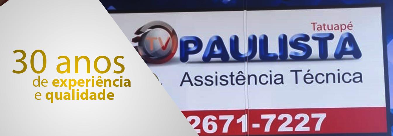 TV Paulista Tatuapé - Assistência Técnica de Tv